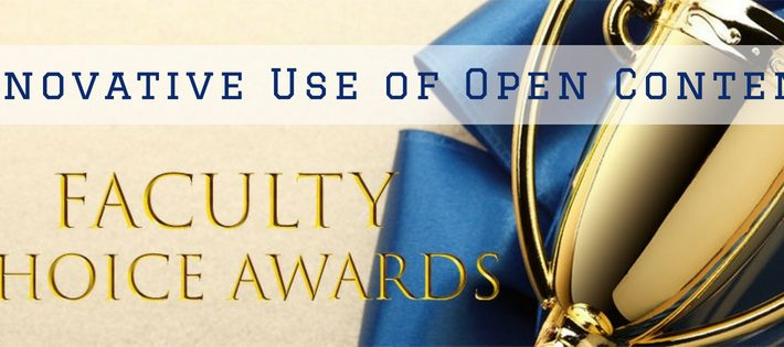 Faculty Choice Awards: Innovative Use of Open Content