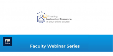Faculty Webinar Series: Creating Instructor Presence in Your Online Course