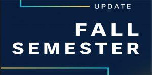 Fall Semester Update
